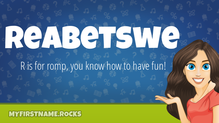 My First Name Reabetswe Rocks!
