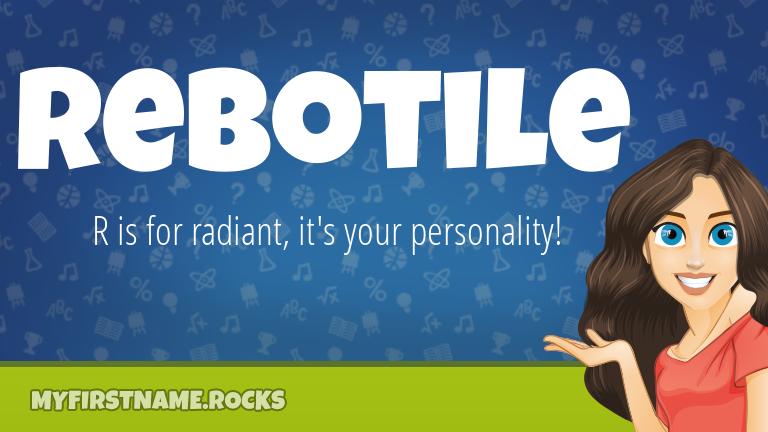 My First Name Rebotile Rocks!