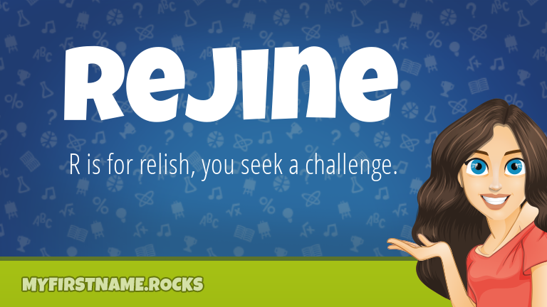 My First Name Rejine Rocks!