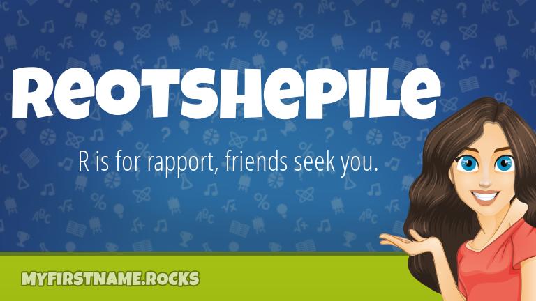 My First Name Reotshepile Rocks!