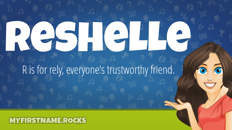 My First Name Reshelle Rocks!