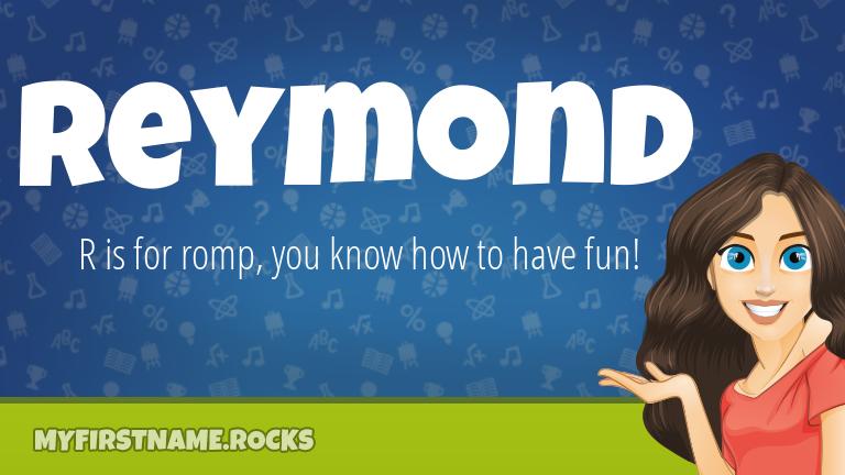 My First Name Reymond Rocks!