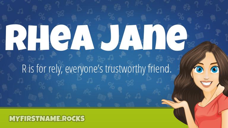 My First Name Rhea Jane Rocks!