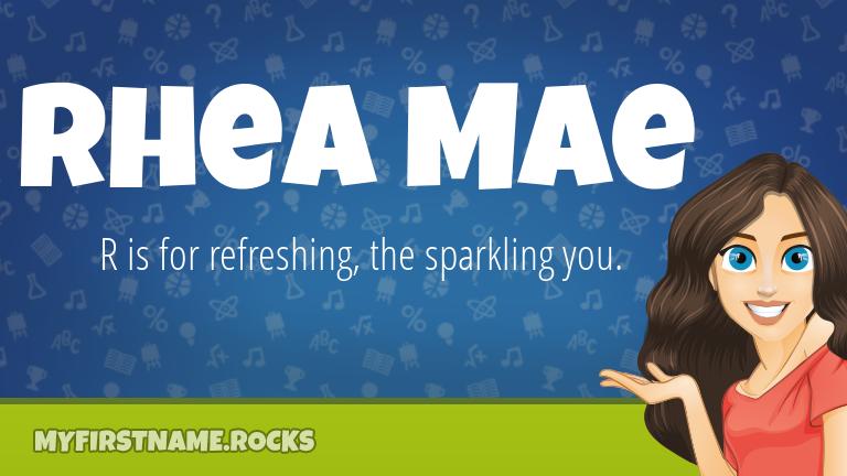 My First Name Rhea Mae Rocks!