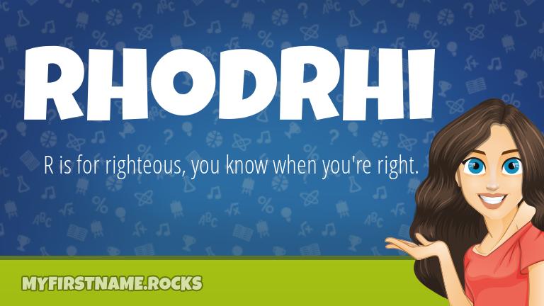 My First Name Rhodrhi Rocks!