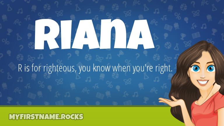 My First Name Riana Rocks!