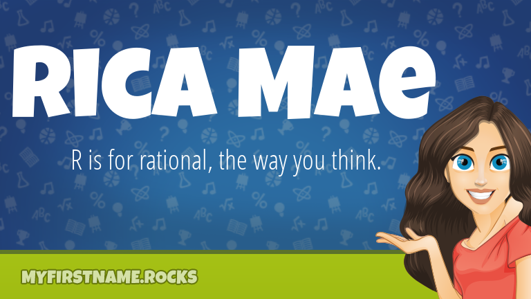 My First Name Rica Mae Rocks!