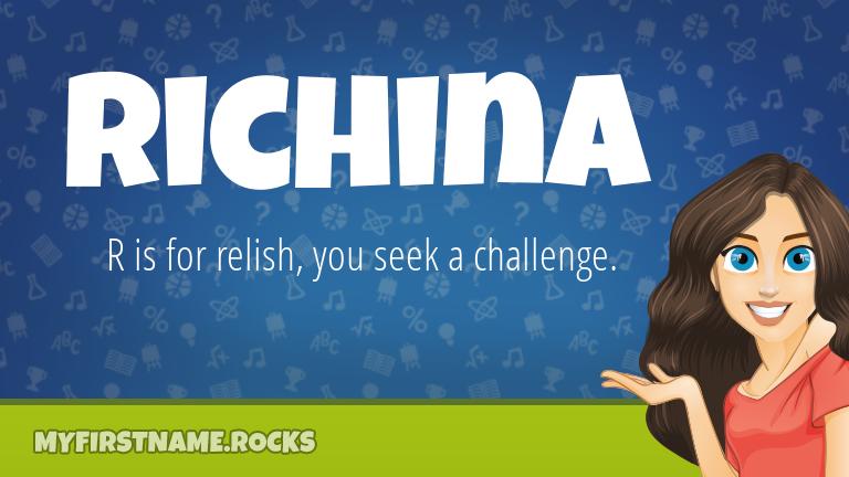 My First Name Richina Rocks!