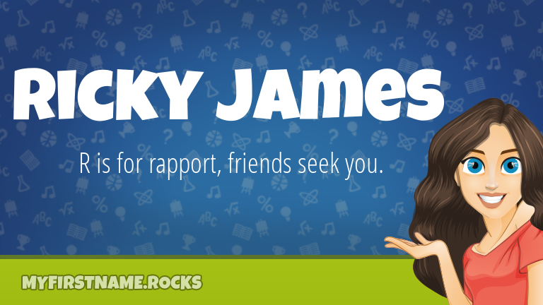 My First Name Ricky James Rocks!
