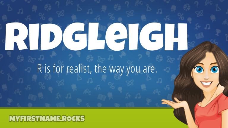 My First Name Ridgleigh Rocks!