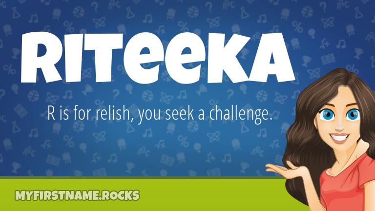 My First Name Riteeka Rocks!