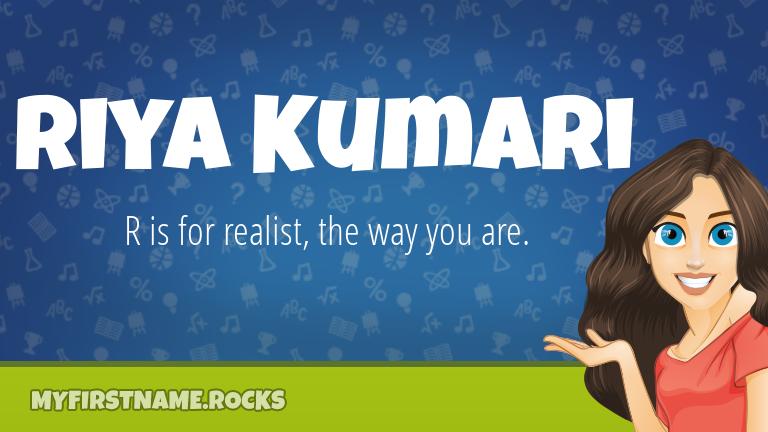 My First Name Riya Kumari Rocks!