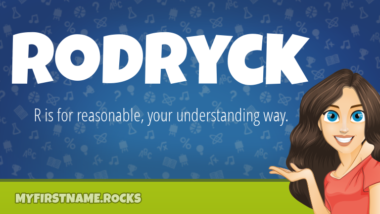 My First Name Rodryck Rocks!
