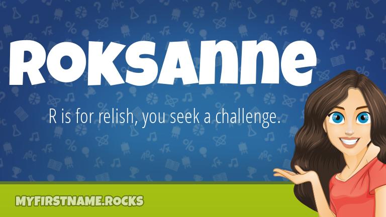 My First Name Roksanne Rocks!