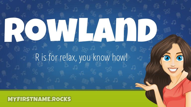 My First Name Rowland Rocks!