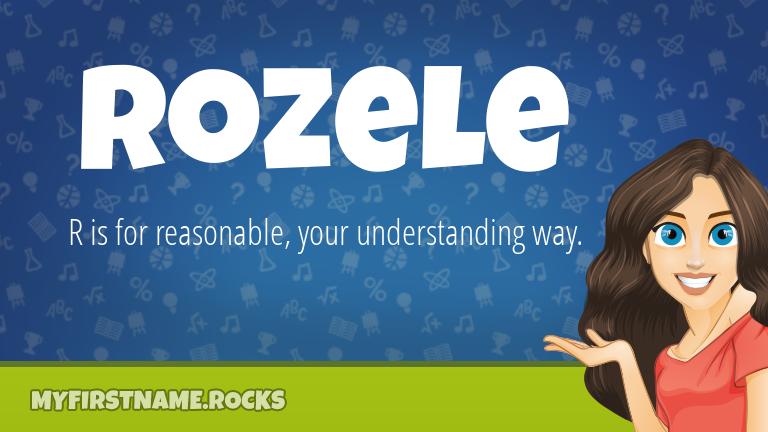 My First Name Rozele Rocks!