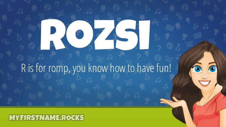 My First Name Rozsi Rocks!