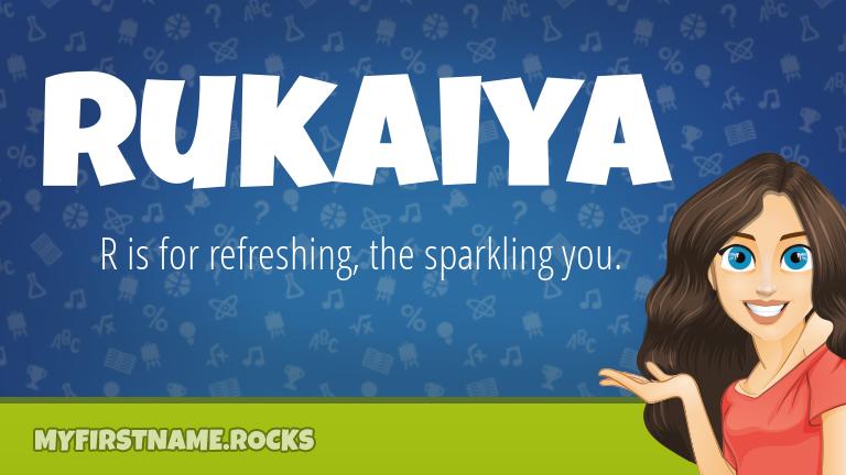My First Name Rukaiya Rocks!