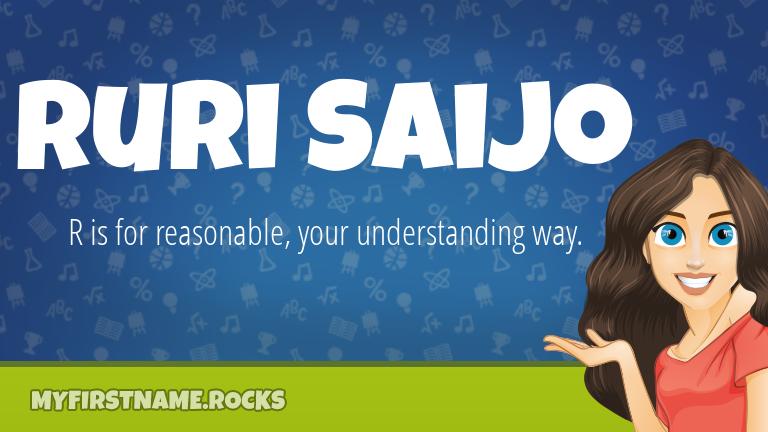 My First Name Ruri Saijo Rocks!