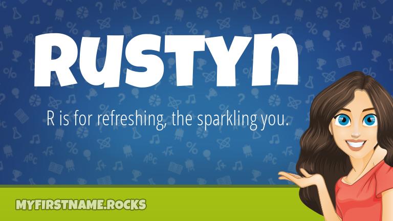 My First Name Rustyn Rocks!