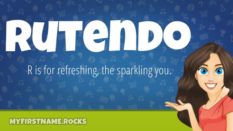 My First Name Rutendo Rocks!