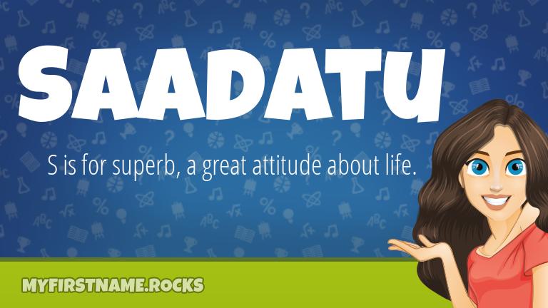 My First Name Saadatu Rocks!