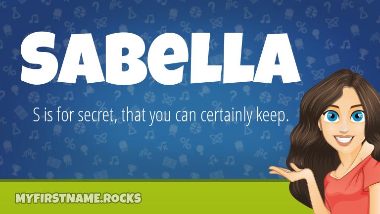 My First Name Sabella Rocks!