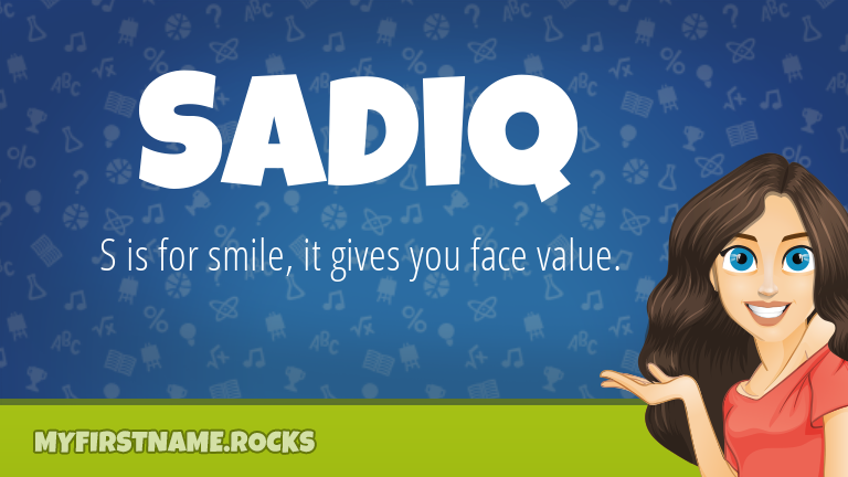 My First Name Sadiq Rocks!