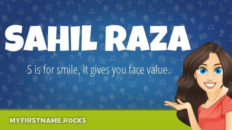My First Name Sahil Raza Rocks!