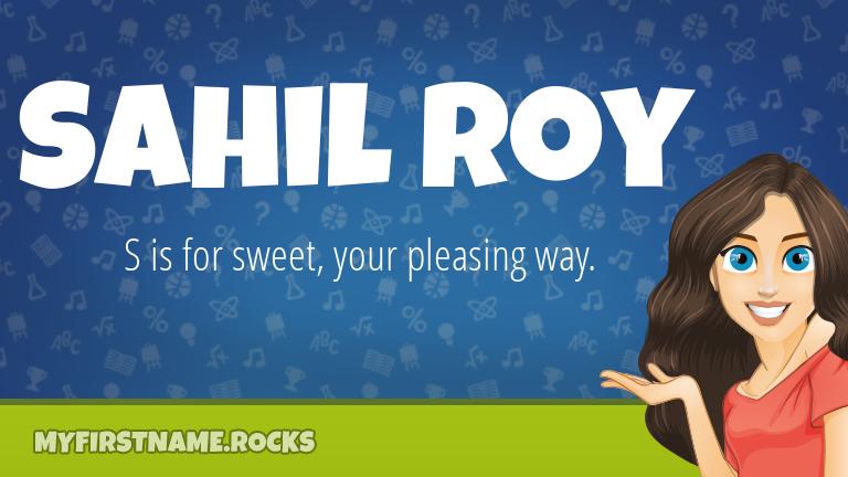 My First Name Sahil Roy Rocks!