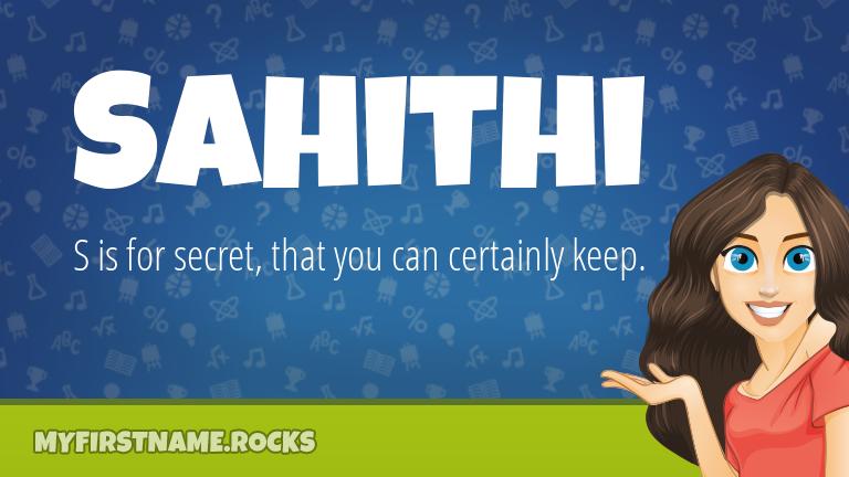 My First Name Sahithi Rocks!