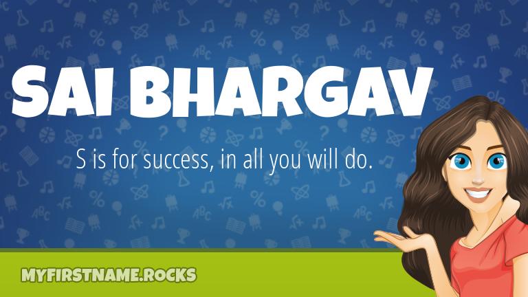 My First Name Sai Bhargav Rocks!