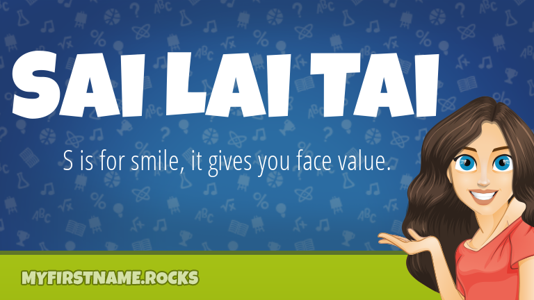 My First Name Sai Lai Tai Rocks!