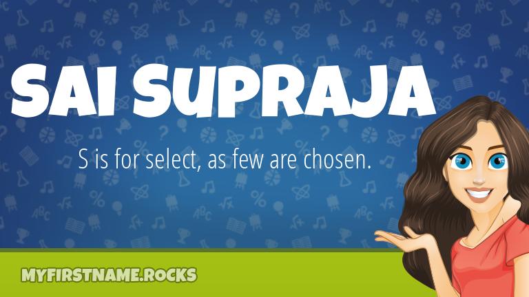 My First Name Sai Supraja Rocks!