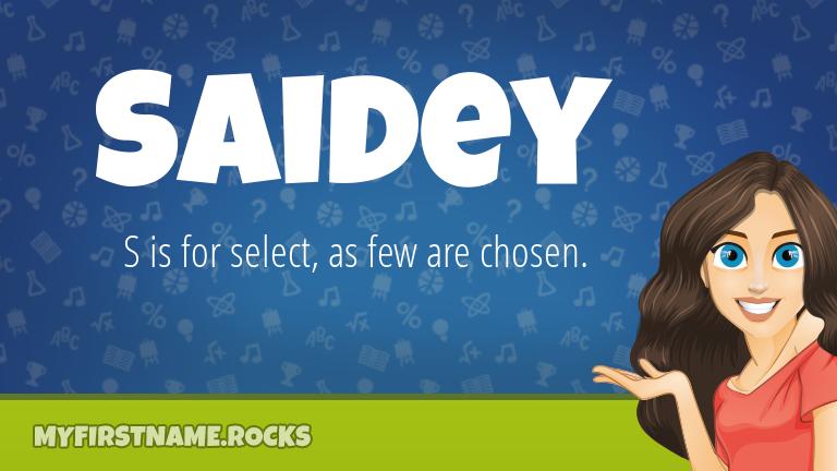 My First Name Saidey Rocks!