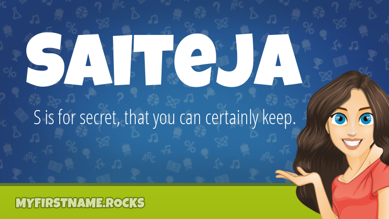 My First Name Saiteja Rocks!