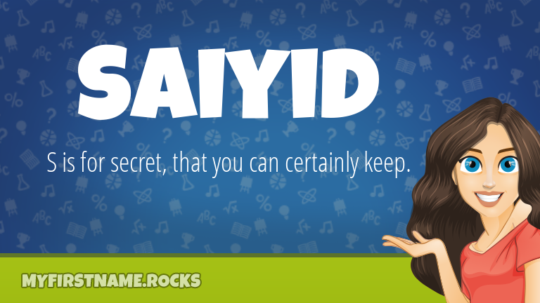 My First Name Saiyid Rocks!