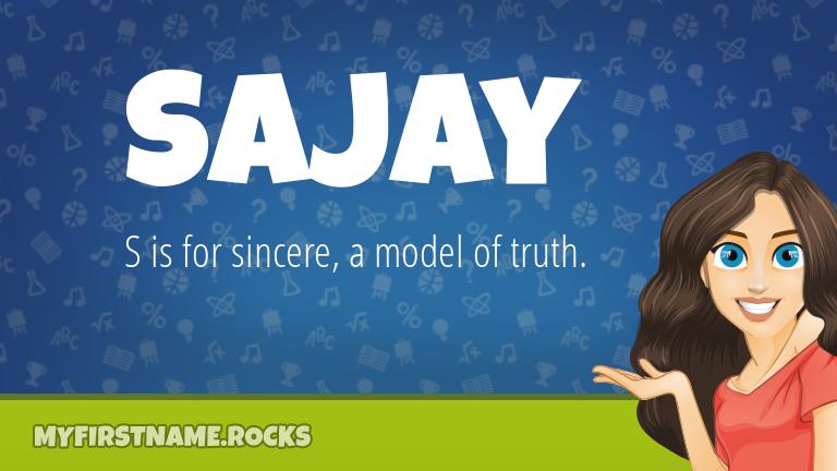 My First Name Sajay Rocks!