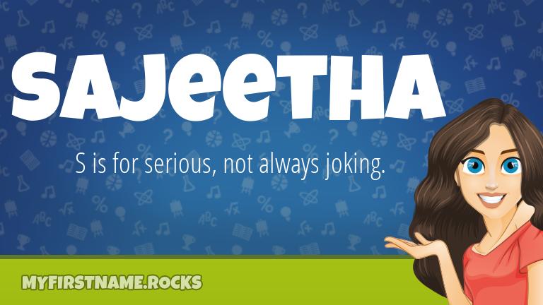 My First Name Sajeetha Rocks!