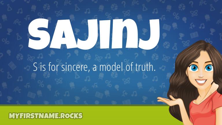 My First Name Sajinj Rocks!