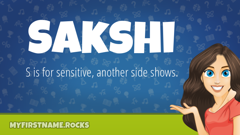My First Name Sakshi Rocks!