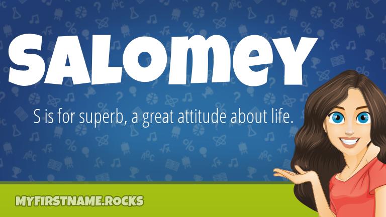 My First Name Salomey Rocks!