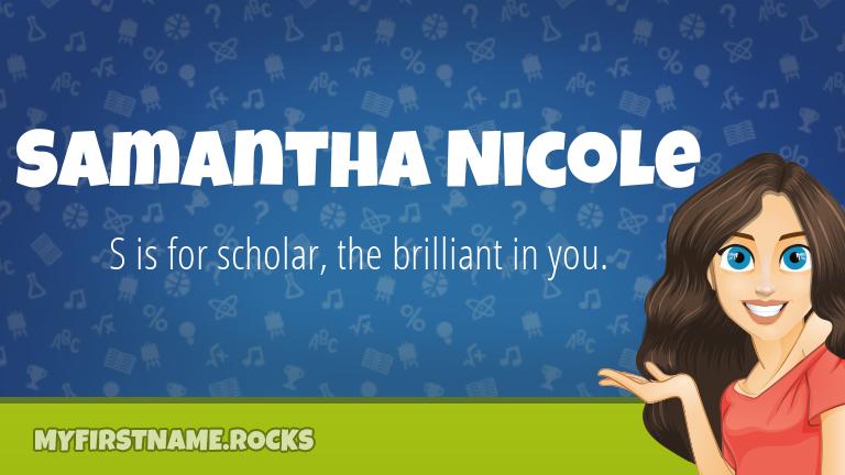 My First Name Samantha Nicole Rocks!