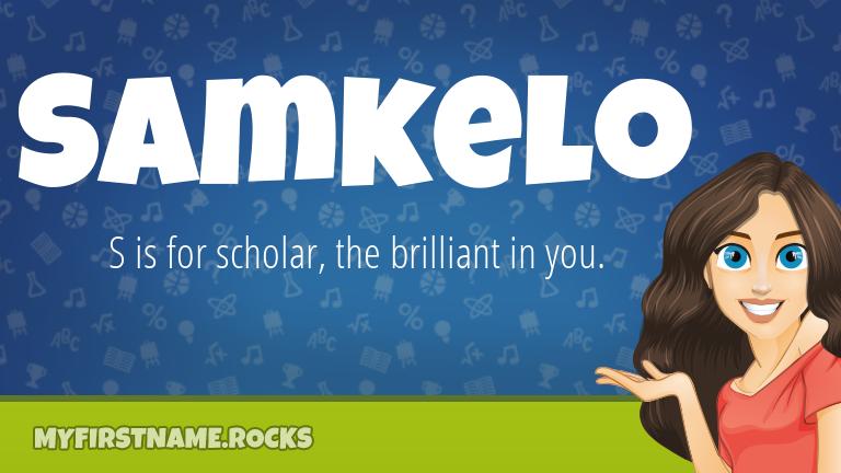 My First Name Samkelo Rocks!