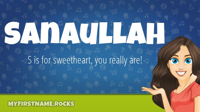 My First Name Sanaullah Rocks!