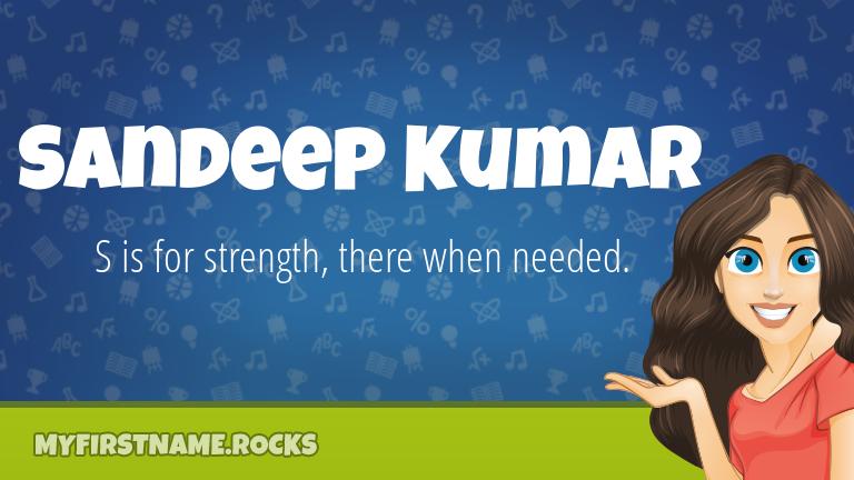 My First Name Sandeep Kumar Rocks!