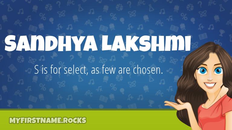 My First Name Sandhya Lakshmi Rocks!