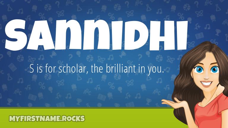 My First Name Sannidhi Rocks!