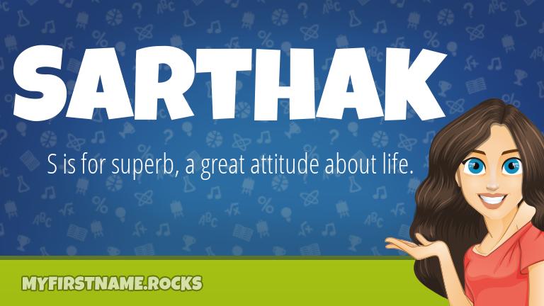 My First Name Sarthak Rocks!