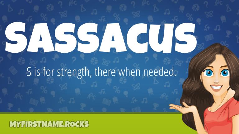 My First Name Sassacus Rocks!